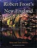 Robert Frost's New England (1584650672) by Melvin, Betsy
