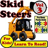 "Children's book: ""skid steer loaders vol 3: even more super skid steer loaders digging dirt on the jobsite!"" (..."