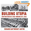 Building Utopia: Erecting Russia's First Modern City, 1930