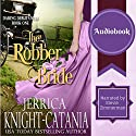 The Robber Bride: The Daring Debutantes, Book 1 Audiobook by Jerrica Knight-Catania Narrated by Stevie Zimmerman