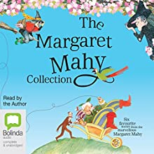 The Margaret Mahy Collection Audiobook by Margaret Mahy Narrated by Margaret Mahy