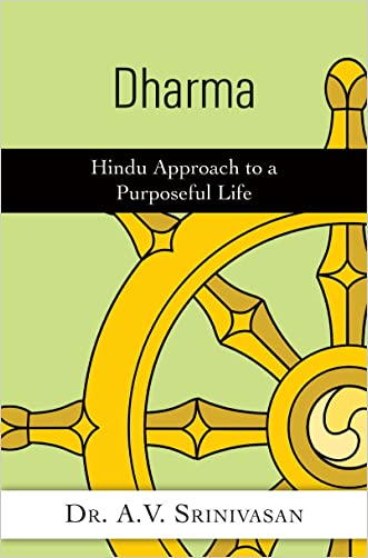 Dharma: Hindu Approach to a Purposeful Life written by A. V. Srinivasan