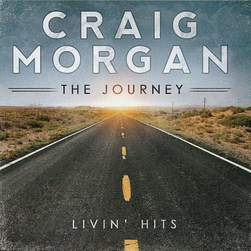 Craig Morgan - The Journey: Livin