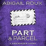 Part & Parcel: Sidewinder, Book 3 | Abigail Roux