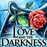 The Love and The Darkness
