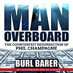 Man Overboard: The Counterfeit Resurrection of Phil Champagne | Burl Barer