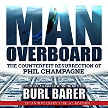 Man Overboard: The Counterfeit Resurrection of Phil Champagne (       UNABRIDGED) by Burl Barer Narrated by Kevin Pierce
