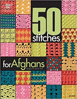 Crochet Stitches Amazon : 50 Stitches for Afghans (Annies Attic: Crochet): Darla Sims ...
