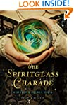 The Spiritglass Charade: A Stoker & H...