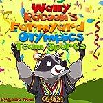 Wally Raccoon's Farmyard Olympics Team Sports | Leela Hope