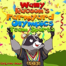 Wally Raccoon's Farmyard Olympics Team Sports Audiobook by Leela Hope Narrated by Annette Martin