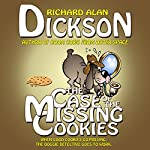 The Case of the Missing Cookies | Richard Alan Dickson