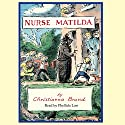 Nurse Matilda Audiobook by Christianna Brand Narrated by Phyllida Law