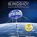 Slingshot: The Starchild Series, Book 1 Audiobook by Robert G. Williscroft Narrated by Trenton Bennett