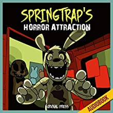 Springtrap's Horror Attraction: An Unofficial Five Nights at Freddy's Action Novel (       UNABRIDGED) by  Survival Press Narrated by Heather Smith