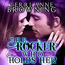 The Rocker Who Holds Her Audiobook by Terri Anne Browning Narrated by Devra Woodward, Chris Chappell