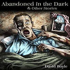 Abandoned in the Dark | [David Boyle]