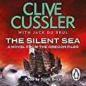 The Silent Sea: Oregon Files, Book 7 Audiobook by Clive Cussler, Jack du Brul Narrated by Scott Brick