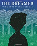 The Dreamer (Ala Notable Children's Books. Older Readers) (0439269709) by Ryan, Pam Munoz