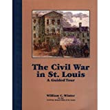 "Civil War In St Louis ""A Guided Tour"" (1883982065) by William Winter"