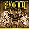 Beacon Hill - Series 1: Episodes 1-4  by Jerry Robbins Narrated by Jerry Robbins, Shana Dirik, James Tallach, Cynthia Pape, Nolan Murphy, Rachel Padell, Natalie Vatcher, Colin Budzyna