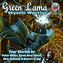 Green Lama - Mystic Warrior, Volume 1 Audiobook by Kevin Noel Olson, Nicholas Ahlhelm, W. Peter Miller, Robert Craig Narrated by Jiraiya Addams