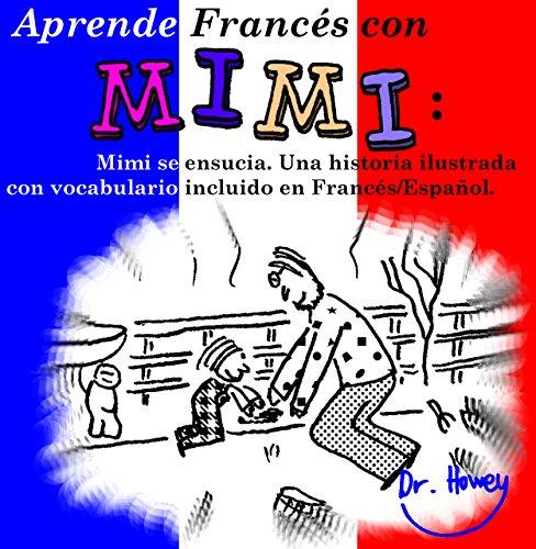 Aprende Francés con Mimi: Mimi se ensucia. Una historia ilustrada con vocabulario incluido en Francés/Español. (Mimi es-fr nº 4)