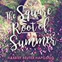 The Square Root of Summer Audiobook by Harriet Reuter Hapgood Narrated by Katy Sobey