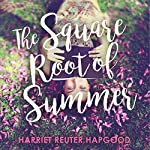 The Square Root of Summer | Harriet Reuter Hapgood
