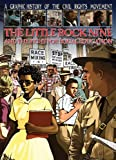 The Little Rock Nine and the Fight for Equal Education (A Graphic History of the Civil Rights Movement)