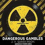 Dangerous Gambles | J. H. Sanderson