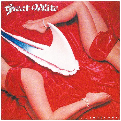 Great White - Once Bitten Twice Shy - Zortam Music