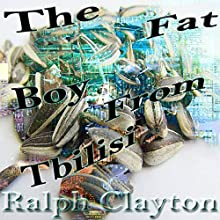 The Fat Boy from Tbilisi: Memories from the Motherland Audiobook by Ralph Clayton Narrated by Gabriel Gordon