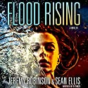 Flood Rising: A Jenna Flood Thriller, Book 1 (       UNABRIDGED) by Jeremy Robinson, Sean Ellis Narrated by Xe Sands