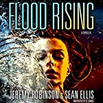 Flood Rising: A Jenna Flood Thriller, Book 1 | Jeremy Robinson,Sean Ellis