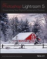 Lightroom 5: Streamlining Your Digital Photography Process