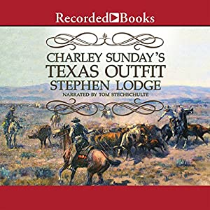 Charley Sunday's Texas Outfit Audiobook