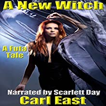 A New Witch (       UNABRIDGED) by Carl East Narrated by Scarlett Day
