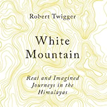 White Mountain Audiobook by Robert Twigger Narrated by Mark Meadows