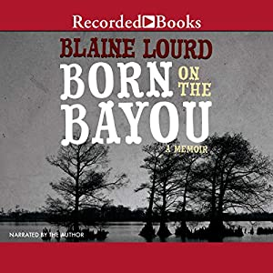 Born on the Bayou Audiobook