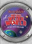 Uncle John's Weird, Weird World: Who,...