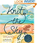 Knit the Sky: Cultivate Your Creativi...