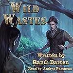 Wild Wastes | Randi Darren