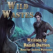 Wild Wastes Audiobook by Randi Darren Narrated by Andrea Parsneau
