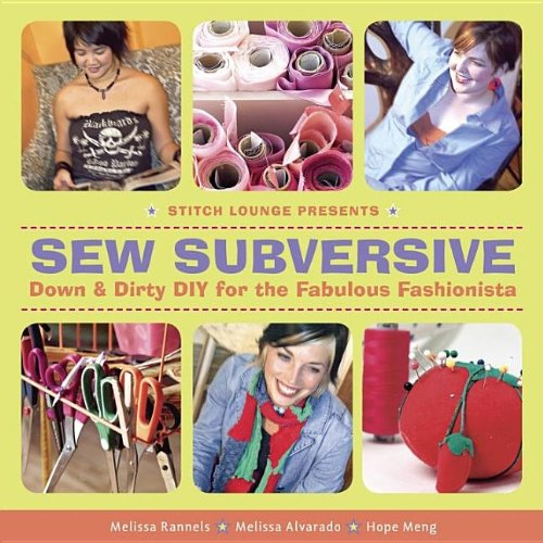 Sew Subversive: Down And Dirty Diy For The Fabulous Fashionista front-692157