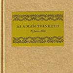 As a Man Thinketh...: In His Heart and As a Man Thinketh   James Allen,James Michael Pratt