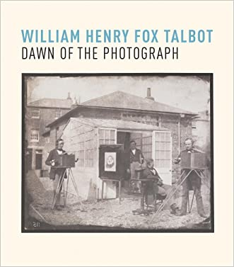 William Henry Fox Talbot: Dawn of the Photograph written by Russell Roberts