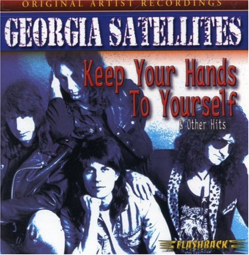 Georgia Satellites - Keep Your Hands to Yourself & Other Hits - Zortam Music