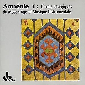 Armenie - Chants Liturgiques Du Moyen Age Et Musique Instrumentale Vol 1