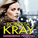 Dangerous Promises Audiobook by Roberta Kray Narrated by Annie Aldington